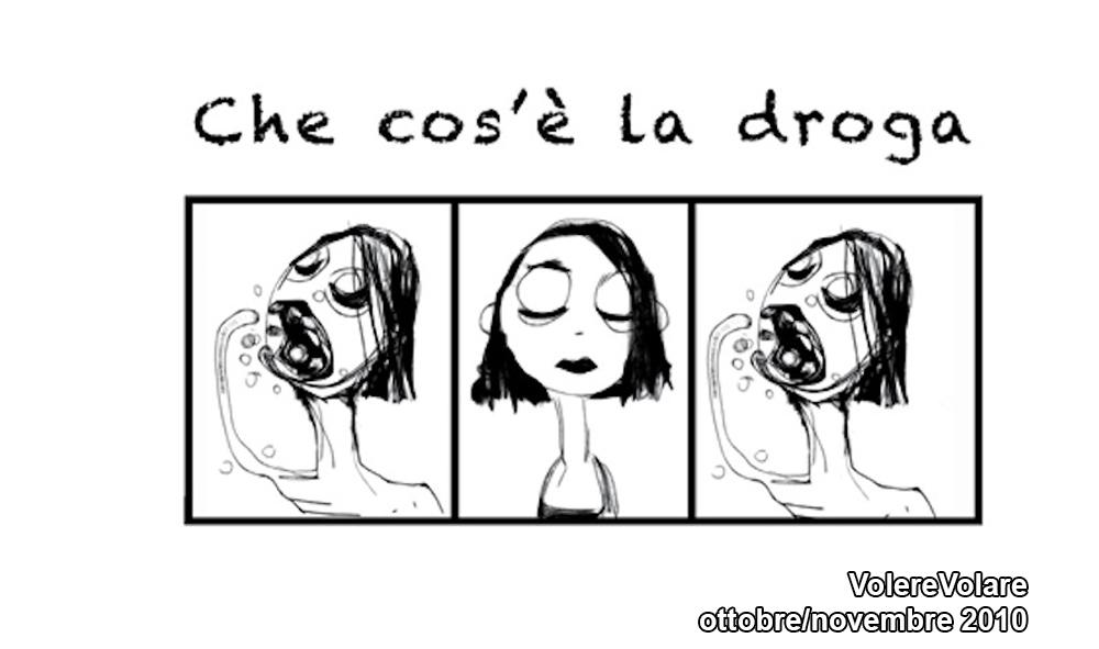 """VolereVolare ottobre/novembre 2010 """"Cosa è la droga"""""""